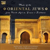 Deben Bhattacharya: Music of the Oriental Jews: From North Africa, Yemen & Bukhara