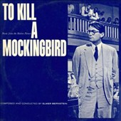 Elmer Bernstein (Composer/Conductor)/Royal Scottish National Orchestra: To Kill a Mockingbird [Original Motion Picture Score][Varèse]