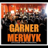 Michael Van Merwyk/Larry Garner/Michael Van Merwyck: Upclose and Personal