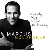 Marcus Goldhaber: A Lovely Way to Spend an Evening [Slipcase]