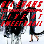 Gil Evans: Live at Sweet Basil, Vol. 1