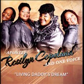 Apostle Rosilyn Copeland & One Voice: Living Daddy's Dream