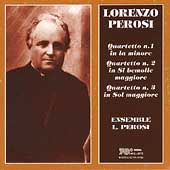 Perosi: String Quartets no 1-3 / Ensemble Lorenzo Perosi