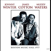 James Cotton (Harmonica)/Johnny Winter/Muddy Waters: Boston Music Hall, February 26, 1977: WBCN-FM