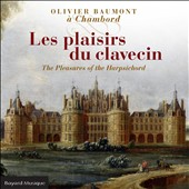 The Pleasures of the Harpsichord - popular works by Rameau, Handel et al. / Olivier Baumont, harpsichord