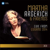 Martha Argerich & Friends: Live from Lugano 2014 - Music of Beethoven, Mendelssohn, Poulenc, Scriabin, Weinberg, Borodin, Bridge, Milhaud et al.
