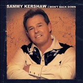 Sammy Kershaw: I Won't Back Down *