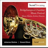 Bridgehampton Chamber Music Festival Live 2014: Works of Brahms & Howard Shore / Marya Martin, director