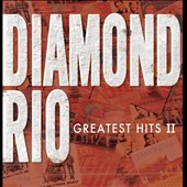 Diamond Rio: Greatest Hits, Vol. 2