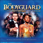 Original Soundtrack: The Bodyguard [Original London Cast Recording]