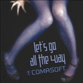 Comasoft: Let's Go All the Way