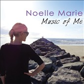 Noelle Marie: Music of Me