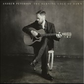 Andrew Peterson: The  Burning Edge of Dawn [Slipcase] *