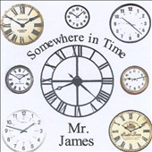 Mr. James: Somewhere in Time