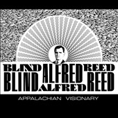 Blind Alfred Reed: Appalachian Visionary