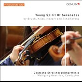 Young Spirits of Serenades: Works by Max Bruch (1838-1920), Wojciech Kilar (1932-2013), Mozart and Tchaikovsky / German Philharmonic Strings, Wolfgang Hentrich