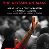 Wynton Marsalis: The  Abyssinian Mass *