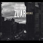 Christopher Zuar Orchestra: Musings [Digipak]