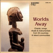 Danielle Pauly/Hassan Erraji/Struber/Traditional: Worlds Away: Chants from 33 Countries & Island Communities