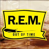 R.E.M.: Out of Time [25th Anniversary Edition] [11/18]