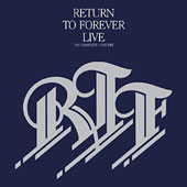 Return to Forever: Live: Complete Concert