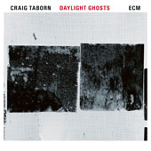 Craig Taborn: Daylight Ghosts [Slipcase]