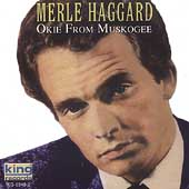 Merle Haggard: Okie from Muskogee [King Compilation]