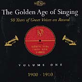 The Golden Age of Singing Vol 1 - 1900-1910