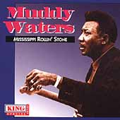 Muddy Waters: Mississippi Rollin' Stone