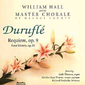 Duruflé: Requiem, Four Motets / William Hall, Master Chorale