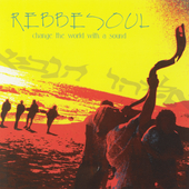 RebbeSoul: Change the World With a Sound *