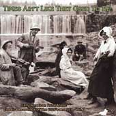 Various Artists: Times Ain't Like They Used to Be, Vol. 7: Early American Rural Music