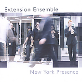 New York Presence / Extension Ensemble
