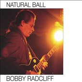 Bobby Radcliff: Natural Ball *