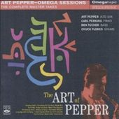 Art Pepper: The Art of Pepper: Complete Omega Sessions Master Takes
