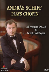 András Schiff Plays Chopin: 24 Preludes Op. 28 & bonus interview of Schiff On Chopin [DVD]