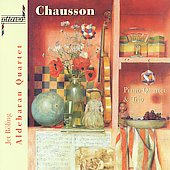 The Music of Ernest Chausson / Aldebran Quartet