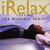 Various Artists: iRelax: Leaving the Workday Behind