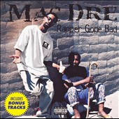 Mac Dre: Rapper Gone Bad [Bonus Tracks] [PA]