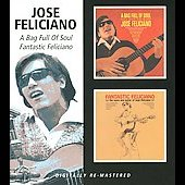 José Feliciano: A Bag Full of Soul/Fantastic Feliciano