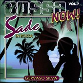 Gervaso Silva: Bossa Now!, Vol. 7: Sade in Bossa