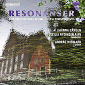 Resonanser - Swedish Choral Music / Rydinger-Alin, Allm&auml;nna Singers, et al