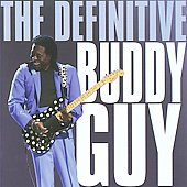Buddy Guy: The Definitive Buddy Guy