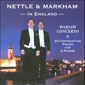 Nettle & Markham In England: Warsaw Concerto & 23 Contrasting Pieces for 2 Pianos