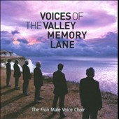 Fron Male Voice Choir: Voices of the Valley: Memory Lane *