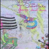 Miss Massive Snowflake: Songs About Music [Blister]
