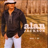 Alan Jackson: What I Do