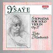 Ysaye: 6 Sonatas for Solo Violin / Lydia Mordkovitch