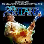 Santana: Guitar Heaven: Santana Performs the Greatest Guitar Classic of All Time [Bonus Track]