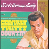 Conway Twitty/Conway Twitty & His Lonely Blue Boys: Conway Twitty Country/Here's Conway Twitty and His Lonely Blue Boys